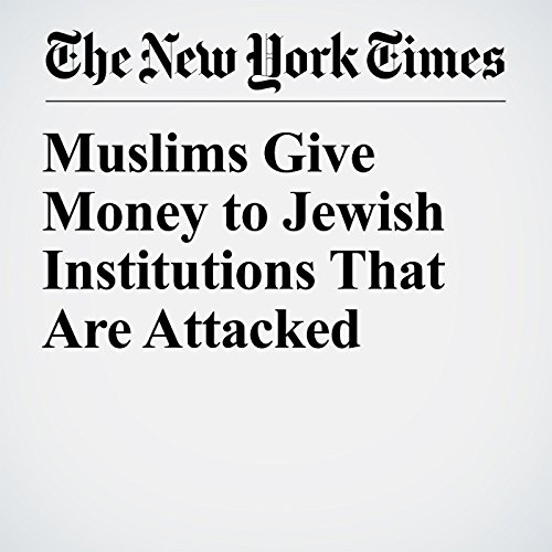 Muslims Give Money to Jewish Institutions That Are Attacked copertina