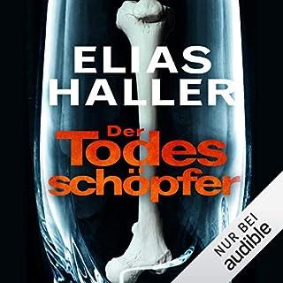 Der Todesschöpfer     Klara Frost 2              Autor:                                                                                                                                 Elias Haller                               Sprecher:                                                                                                                                 Sabina Godec                      Spieldauer: 10 Std. und 11 Min.     107 Bewertungen     Gesamt 4,5