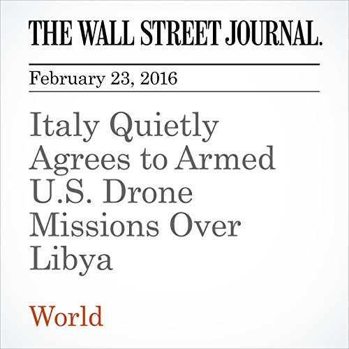 Italy Quietly Agrees to Armed U.S. Drone Missions Over Libya cover art