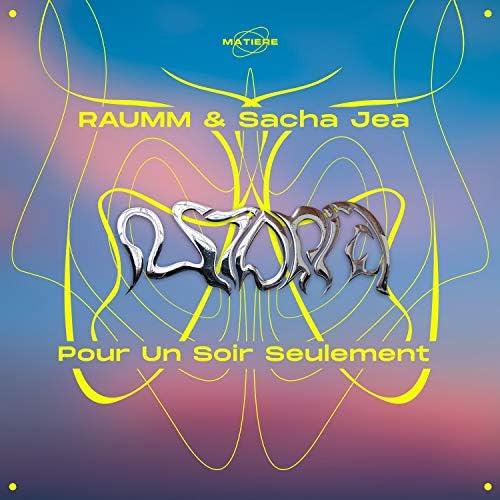 RAUMM & Sacha Jea