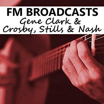 FM Broadcasts Gene Clark & Crosby, Stills & Nash