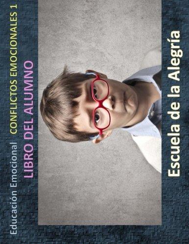 Educacion Emocional - Conflictos emocionales 1 - Libro del alumno: Educamos para la VIDA: Volume 1 (Educacion emocional - Libros para el alumno - Conflictos emocionales)