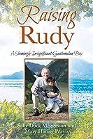 Raising Rudy: A Seemingly Insignificant Guatemalan Boy
