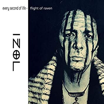 Every Second of Life - Flight of Raven