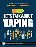 Let's Talk About Vaping: A Guide for Teens on the Dangers of E-Cigarettes and Vape Devices (E-Learning Instruction by Health World)