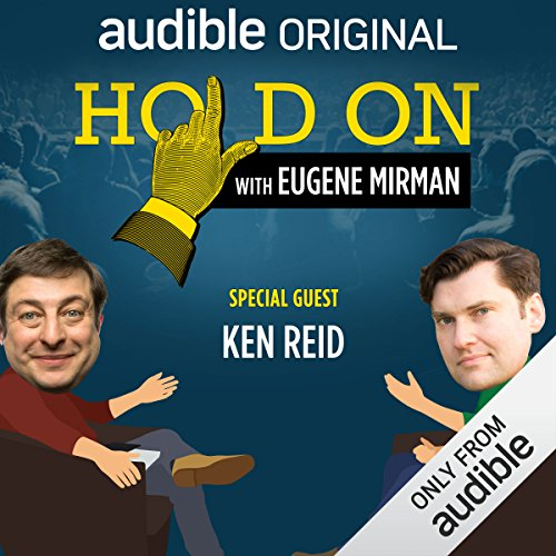 Ep. 13: Ken Reid and His Former Neighbor Eddie Murphy (Hold On with Eugene Mirman) audiobook cover art