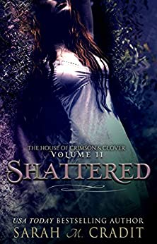 Shattered: A New Orleans Witches Family Saga (The House of Crimson and Clover Book 2) by [Sarah M. Cradit]