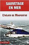 Sauvetage En Mer - L'hélico De Maupertus