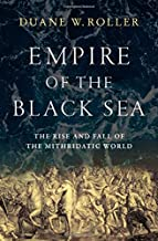 Empire of the Black Sea: The Rise and Fall of the Mithridatic World
