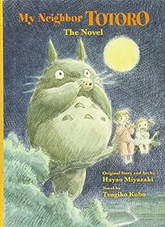 My Neighbor Totoro: A Novel by Tsugiko Kubo(2013-10-01)