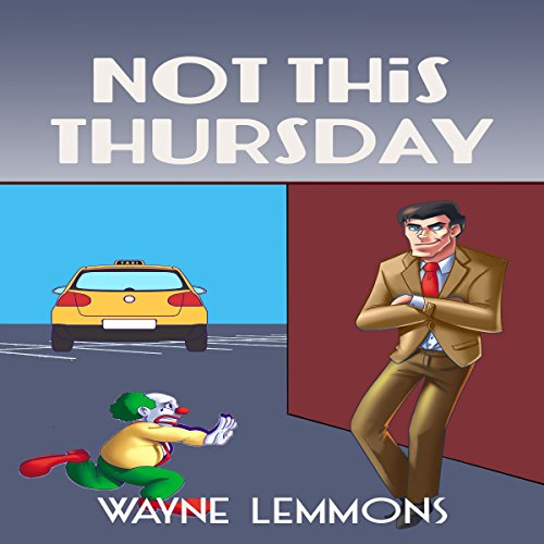 Not This Thursday     The Forgetful Detective Novels, Book 1              By:                                                                                                                                 Wayne Lemmons                               Narrated by:                                                                                                                                 Jason Fella                      Length: 5 hrs and 24 mins     1 rating     Overall 5.0
