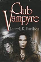 Club Vampyre: Guilty Pleasures, The Laughing Corpse, and Circus of the Damned