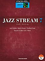 STAGEA・EL ジャズ 5~3級 JAZZ STREAM(ジャズ・ストリーム)7