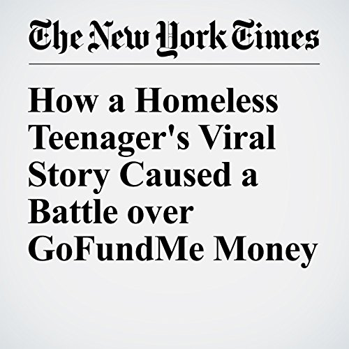 How a Homeless Teenager's Viral Story Caused a Battle over GoFundMe Money audiobook cover art