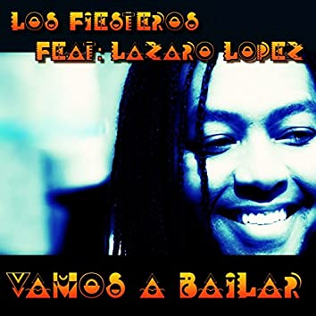 Vamos a Bailar (feat. Lazaro Lopez)