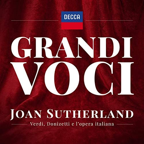 Dame Joan Sutherland, Giuseppe Verdi & Gaetano Donizetti