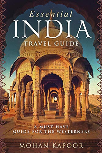 Essential India Travel Guide: A Must Have Guide for the Westerners (English Edition)