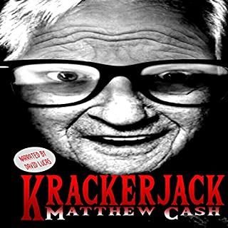 Krackerjack                   By:                                                                                                                                 Matthew Cash                               Narrated by:                                                                                                                                 David Lucas                      Length: 1 hr and 14 mins     1 rating     Overall 4.0