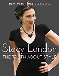 Stacy London - The Truth about Style