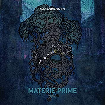 Materie prime, Vol. 1