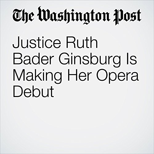 Justice Ruth Bader Ginsburg Is Making Her Opera Debut audiobook cover art