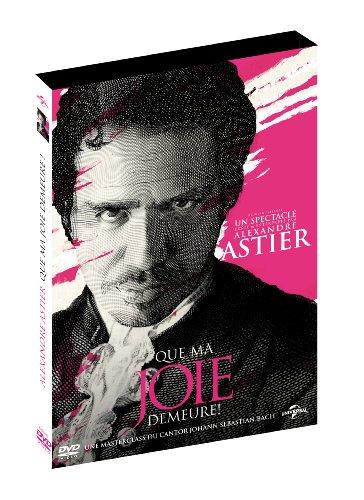 Alexandre Astier - Que ma joie demeure !