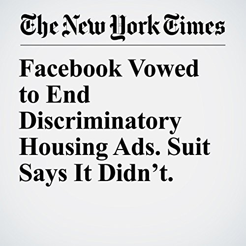 Facebook Vowed to End Discriminatory Housing Ads. Suit Says It Didn't. copertina