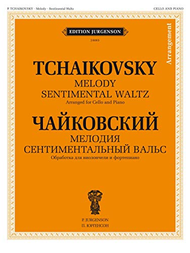 Tchaikovsky: Melody; Sentimental Waltz: Arranged for Cello and Piano (Musiknoten)
