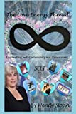 The Love Energy Thread: Connecting Self, Community, and Dimensions Volume 1 SELF