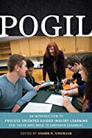 Pogil: An Introduction to Process Oriented Guided Inquiry Learning for Those Who Wish to Empower Learners