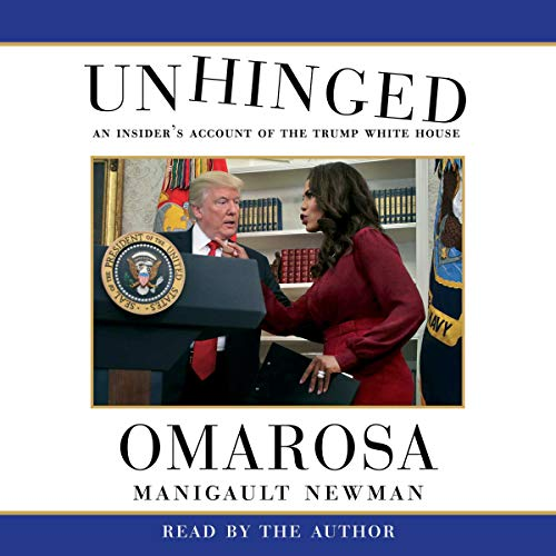 Unhinged     An Insider's Account of the Trump White House              By:                                                                                                                                 Omarosa Manigault Newman                               Narrated by:                                                                                                                                 Omarosa Manigault Newman                      Length: 11 hrs and 6 mins     2,031 ratings     Overall 4.1