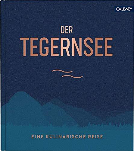 Der Tegernsee: Eine kulinarische Reise
