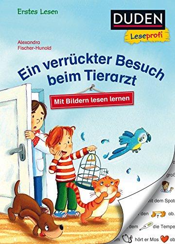 Duden Leseprofi – Mit Bildern lesen lernen: Ein verrückter Besuch beim Tierarzt, Erstes Lesen (DUDEN Leseprofi Erstes Lesen)