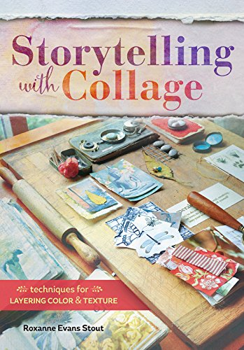 Storytelling with Collage: Techniques for Layering, Color and Texture (English Edition)