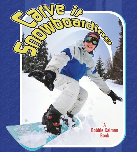 Carve It Snowboarding (Sports Starters)