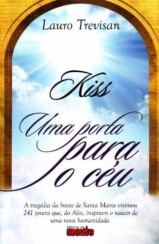 Kiss. Uma Porta Para o Céu