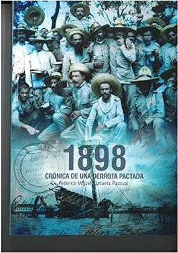 1898 Crónica De una derrota Pactada