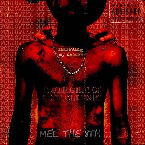 MEL. The 8th