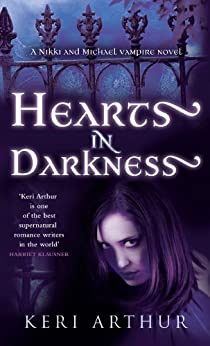 Hearts In Darkness: Number 2 in series (Nikki and Michael) by [Keri Arthur]