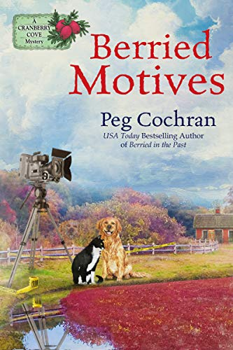 Berried Motives (A Cranberry Cove Mystery Book 6) by [Peg Cochran]