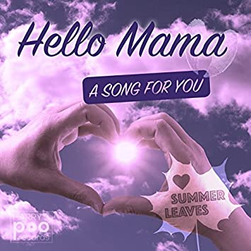 Hello Mama, a Song for You