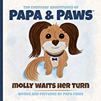 Molly Waits Her Turn (The Everyday Adventures of Papa & Paws)