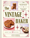 The Vintage Baker: More Than 50 Recipes from Butterscotch Pecan Curls to Sour Cream Jumbles (Mid...