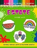 Libro dei lavoretti creativi ESTATE: per bambini 3 – 10 anni. Bambini 3-6: prescolare, pregrafismo, libro di attività forbici. Bambini 6-10: disegni ... Colora, Taglia e Incolla con Bimbi Creativi