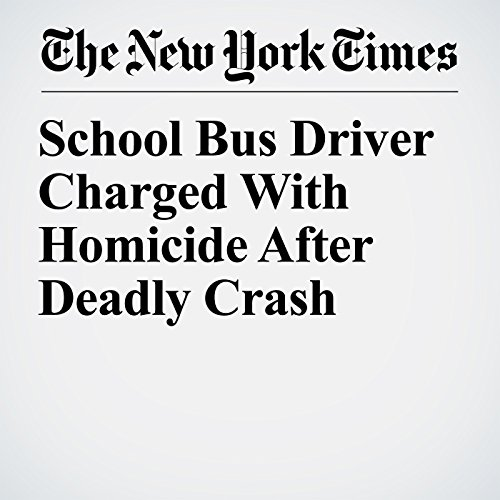 School Bus Driver Charged With Homicide After Deadly Crash copertina
