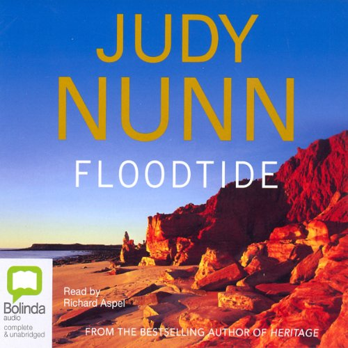 Floodtide                   By:                                                                                                                                 Judy Nunn                               Narrated by:                                                                                                                                 Richard Aspel                      Length: 22 hrs and 30 mins     29 ratings     Overall 4.3
