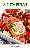 Photo Gallery dieta vegana e dieta paleo, a dieta pegan : a dieta pegan – duração da dieta pegan, alimentação de dieta pegan, plano de dieta pegan, receitas de dieta pegan (portuguese edition)