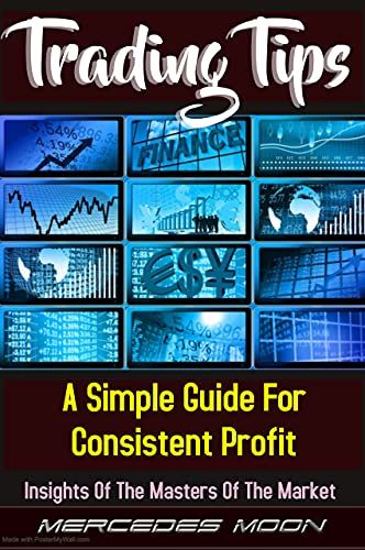 Trading Tips: Insights Of The Masters Of The Market, A Simple Guide For Consistent Profit (English Edition)