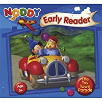 NODDY-EARLY READER-THE TOY TOWN PARADE