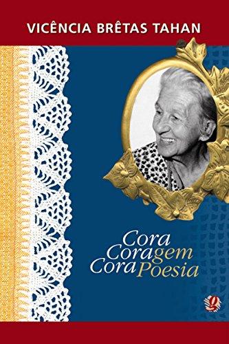 Cora coragem, Cora poesia (Cora Coralina)